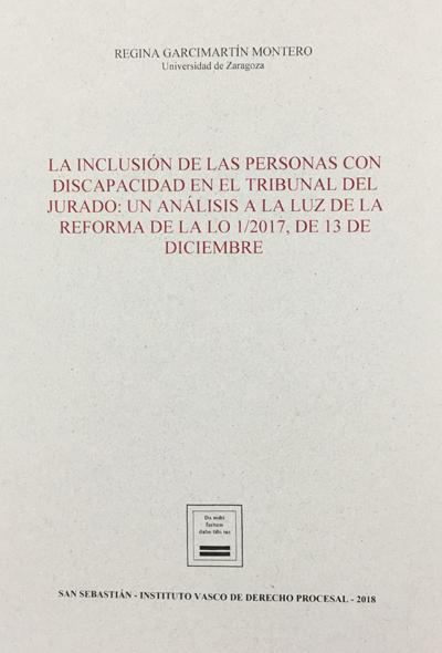 PUBLICADO EL TRABAJO QUE HA OBTENIDO EL PREMIO ASOCIACIÓN PRO JURADO DE ESPAÑA LA INCLUSIÓN DE LAS PERSONAS CON DISCAPACIDAD EN EL TRIBUNAL DEL JURADO... DE REGINA GARCIMARTÍN MONTERO